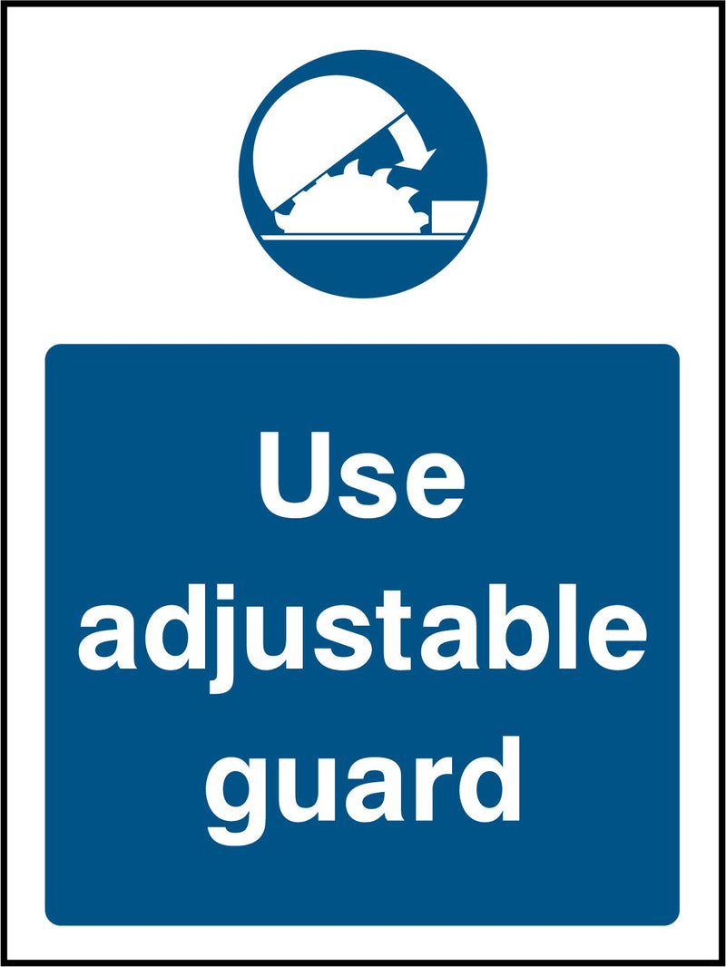 """Use adjustable guard."" Sign"