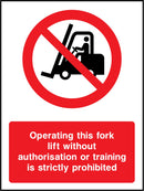 Operating this fork lift without authorisation or training is strictly prohibited. Sign