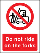 Do not ride on the forks. Sign