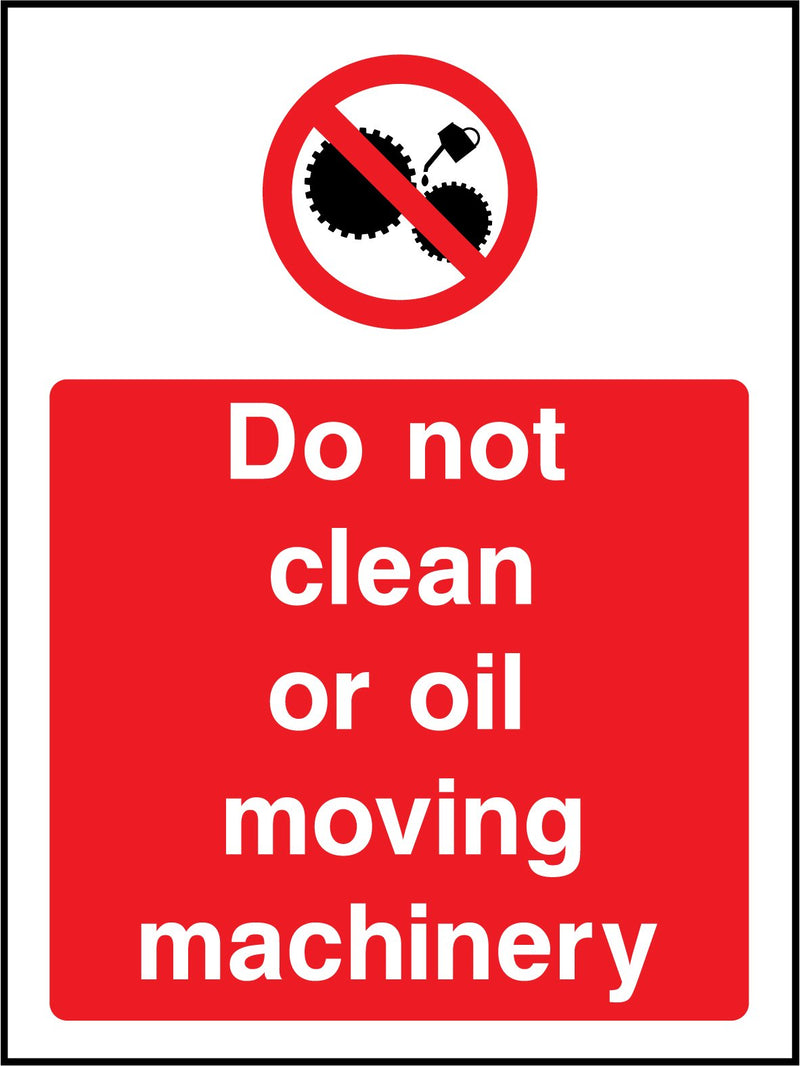 Do not clean or oil moving machinery. Sign