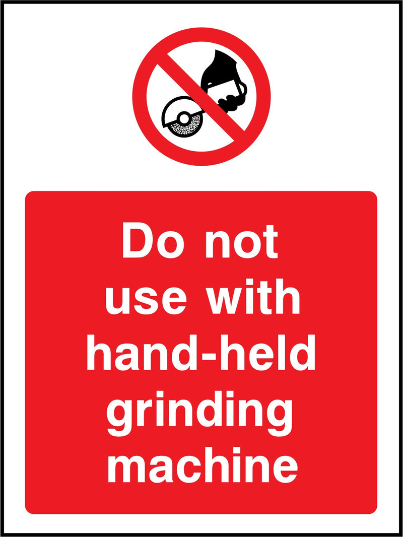 Do not use with hand-held grinding machine. Sign