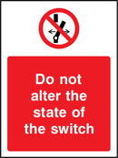 Do not aler the state of the switch. Sign