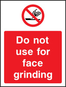 Do not use for face grinding. Sign