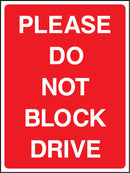 PLEASE DO NOT BLOCK DRIVE. Sign
