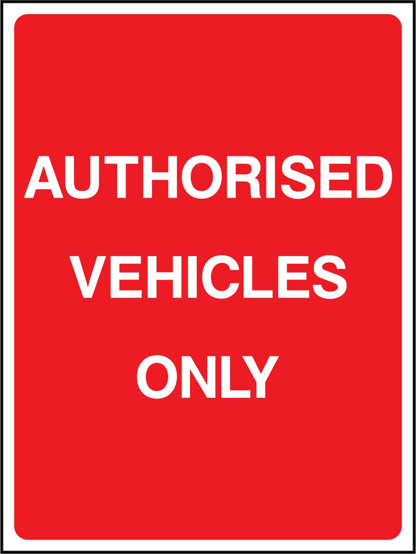 AUTHORISED VEHICLED ONLY. Sign
