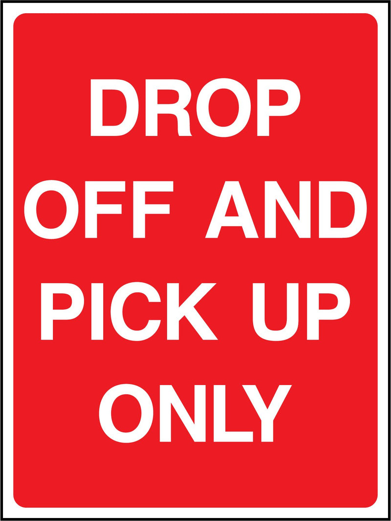 DROP OFF AND PICK UP ONLY. Sign