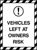 VEHICLES LEFT AT OWNERS RISK. Sign