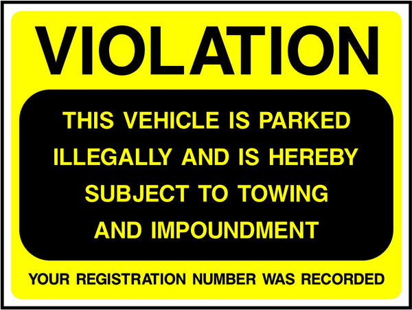 VEHICLE PARKED ILLEGALY, WILL BE TOWED AND IMPOUDED. Sticker