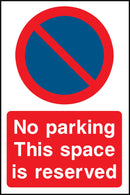 No parking. This space is reserved. Sign