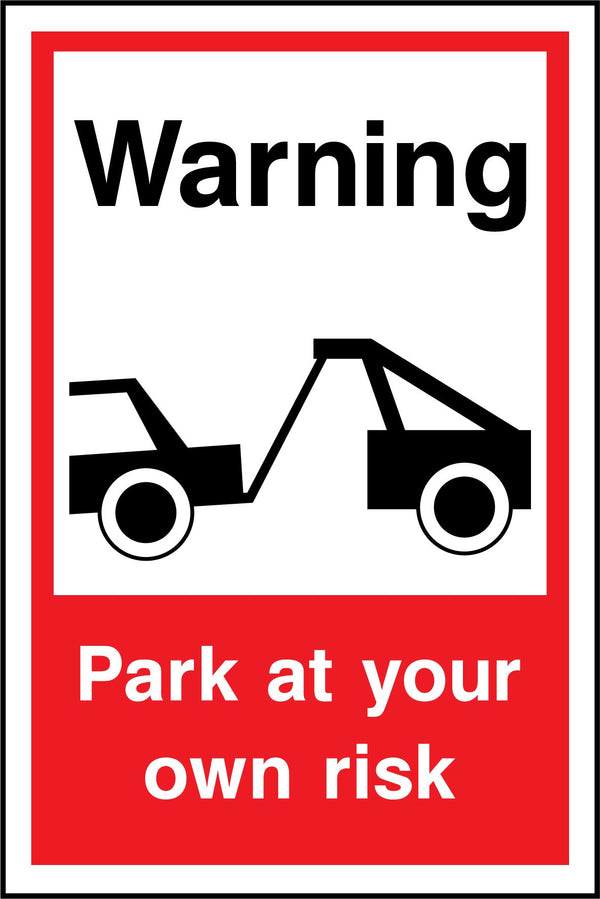 Warning. Park at your own risk. Sign