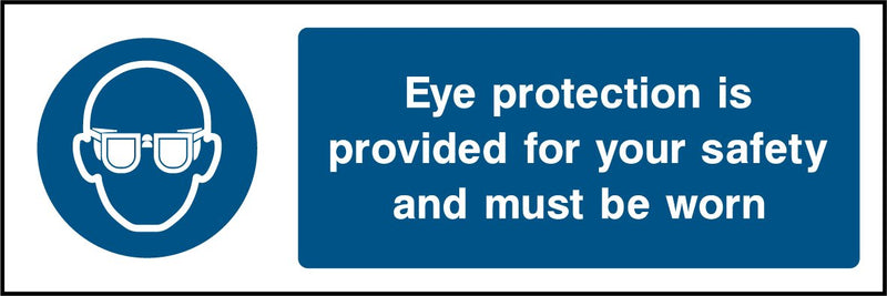 Eye protection is provided for your safety and must be worn. Sign