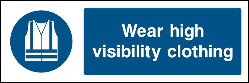 Wear high visibility clothing. Sign