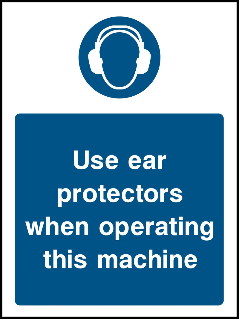 Use ear protectors when operating this machine. Sign