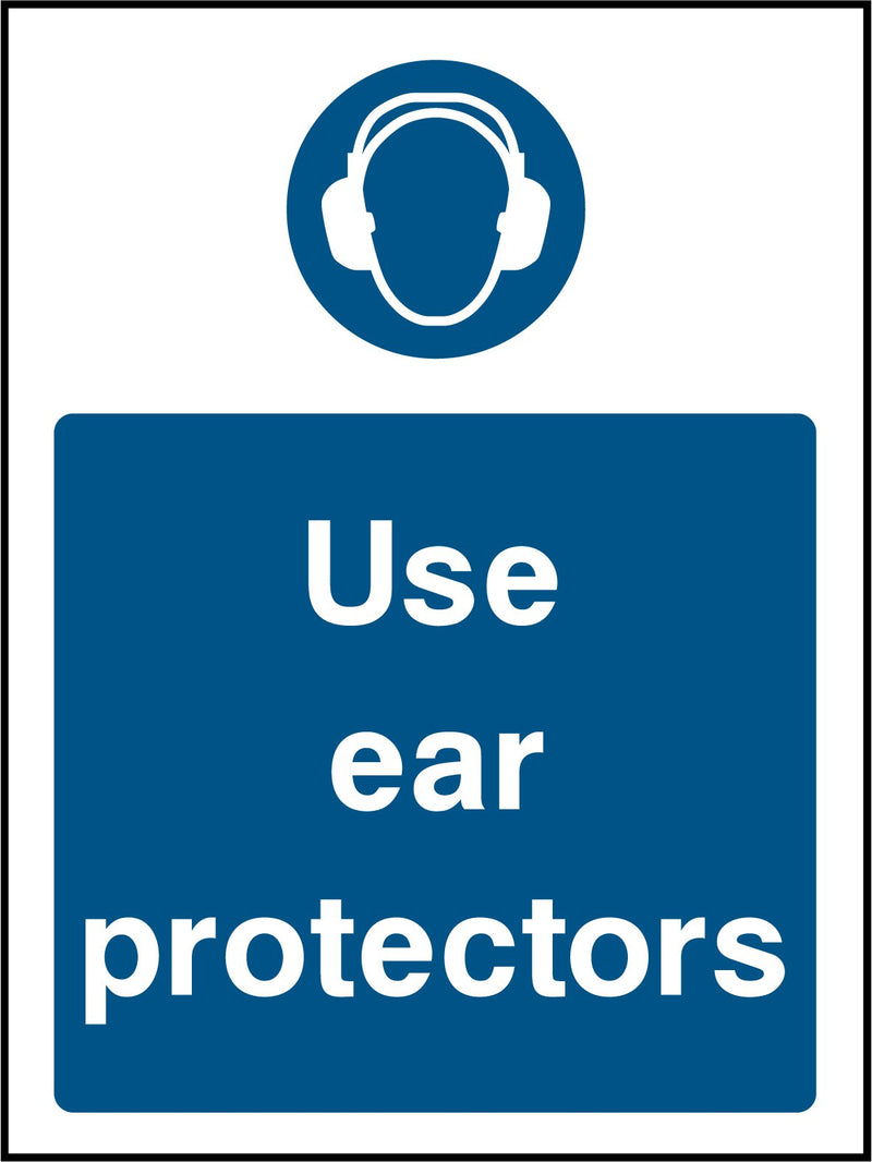 Use ear protectors. Sign