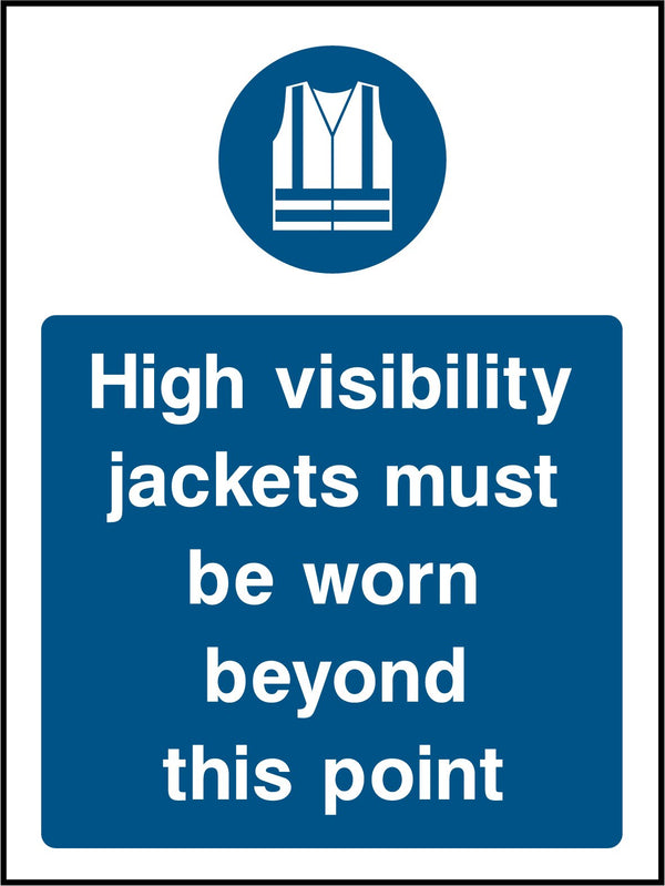 High visibility jackets must be worn beyond this point. Sign