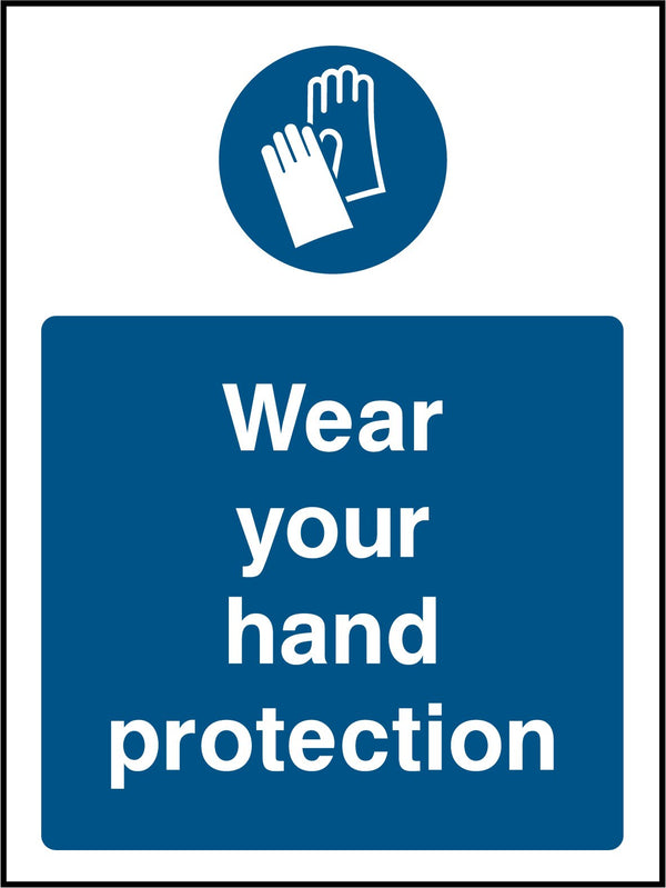 Wear your hand protection. Sign