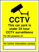 CCTV. This car park is under 24 hour CCTV suiveillance. For the purpose of: ..... For further information contact: ..... Sign