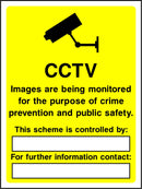 CCTV images are being monitored for the purpose of crime prevention and public safety. This scheme is controlled by: ..... For further information contact: ..... Sign