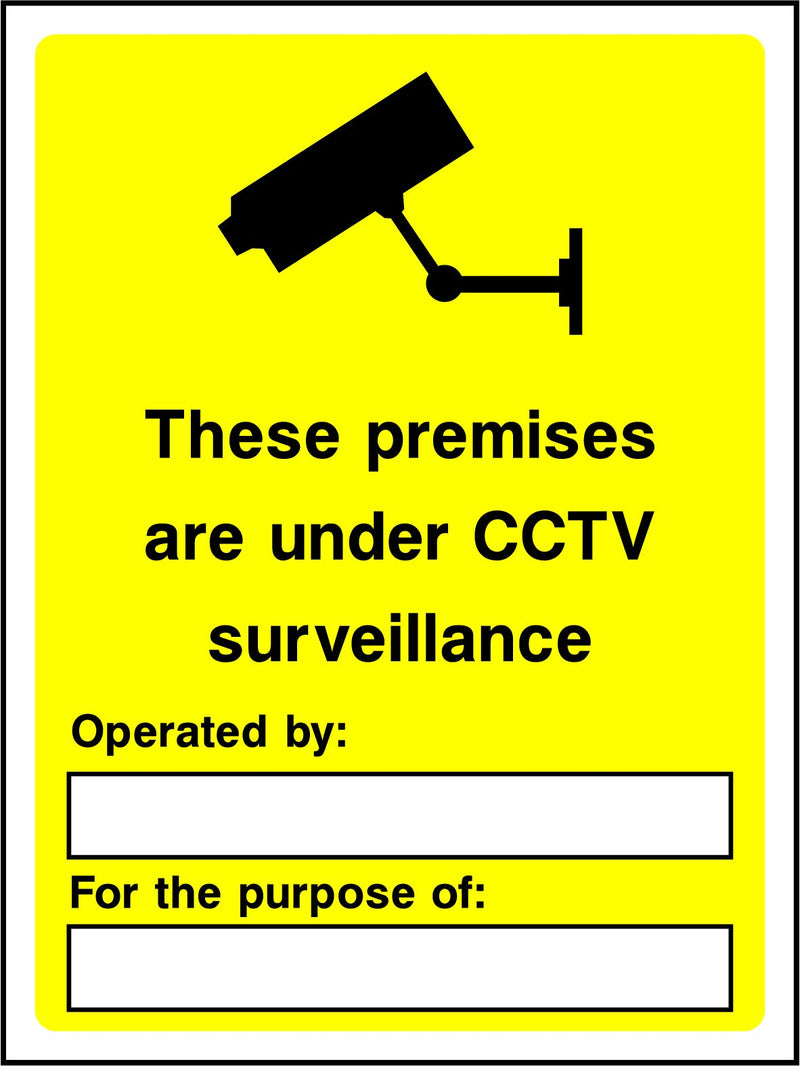 These premises are under CCTV surveillance. Operated by: ..... For the purpose of: ..... Sign