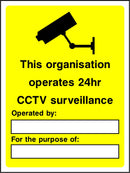 This organisation operates 24hr CCTV surveillance. Operated by: ..... For the purpose of: ..... Sign