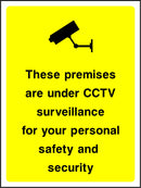 These premises are under CCTV surveillance for your personal safety and security. Sign