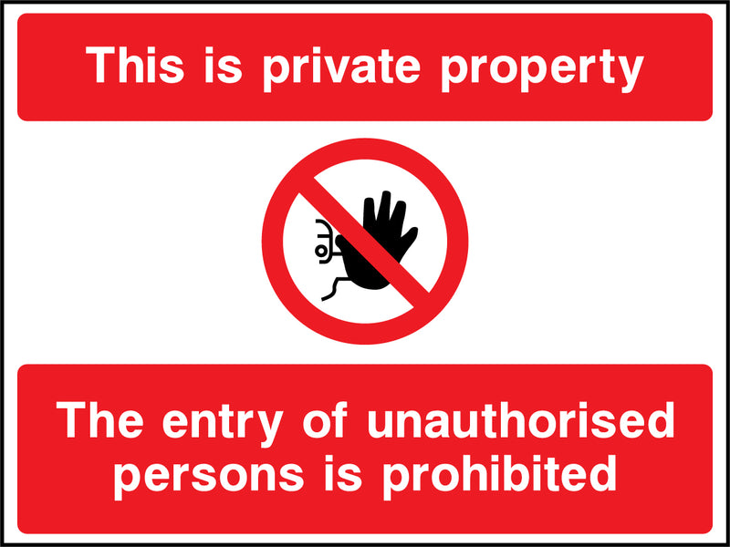 """This is private property. The entry of unauthorised persons is prohibited."" Sign"