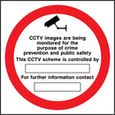 CCTV images are being monitored for the purpose of crime prevention and public safety. This CCTV scheme is controlled by: ..... For further information contact: ..... Sign