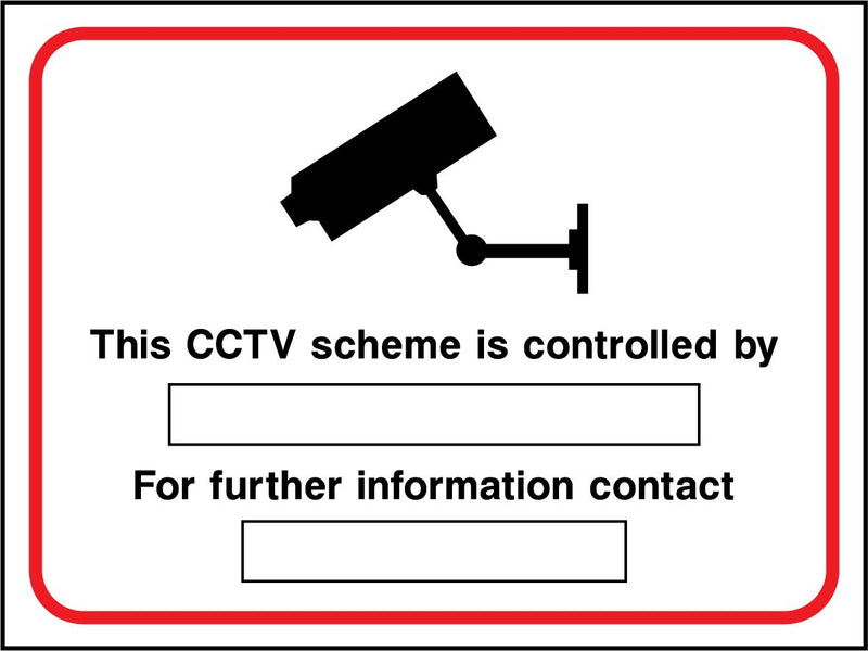 This CCTV scheme is controlled by: ..... For further information contact: ..... Sign