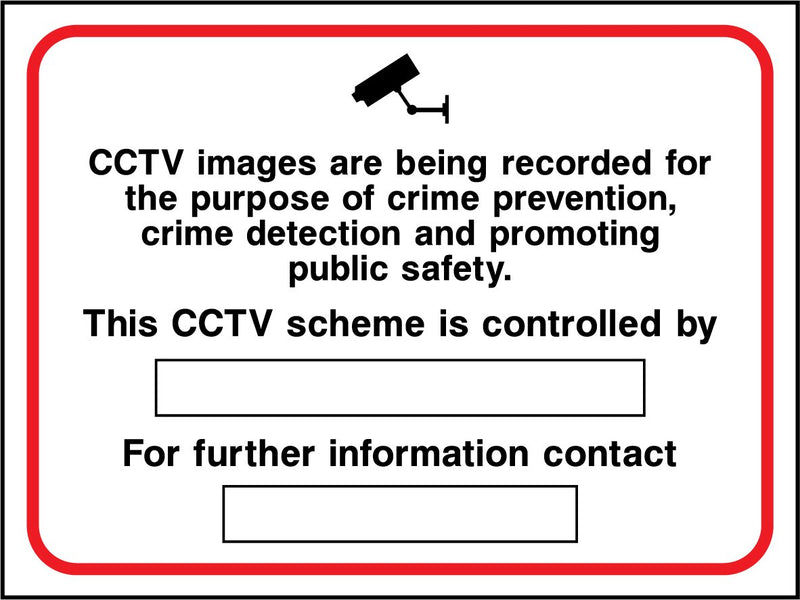 CCTV images are being recorded for the purpose of crime prevention, crime detection and promoting public safety. This CCTV scheme is controlled by: .... For further information contact: ..... Sign