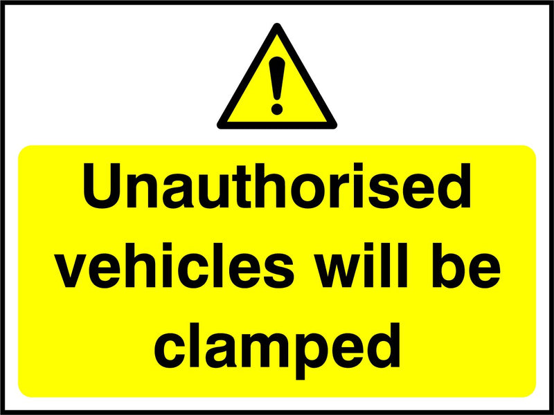 Unauthorised vehicles will be clamped. Sign