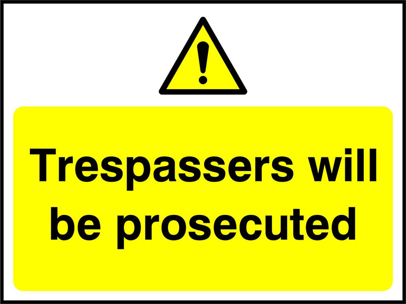 Tresspassers will be prosecuted. Sign