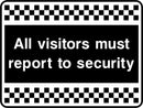All visitors must report to security. Sign