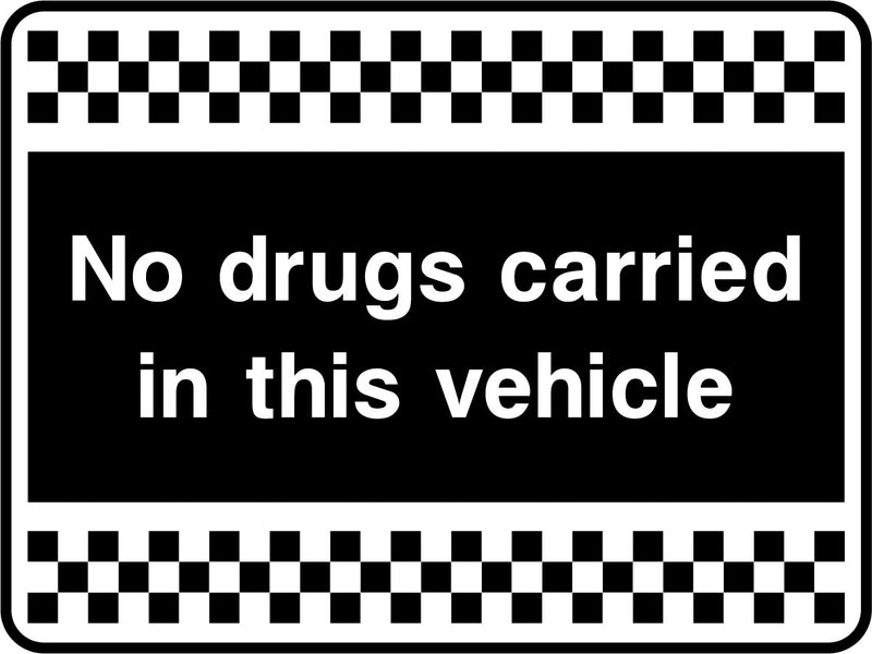 No drugs carried in this vehicle. Sticker