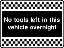 No tools left in this vehicle overnight. Sign
