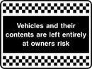 Vehicles and their contents are left entirely at owners risk. Sign
