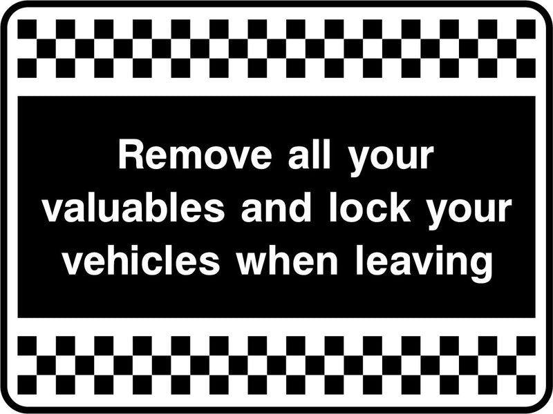 Remove all your valuables and lock your vehicles when leaving. Sign