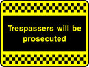 Trespassers will be prosecuted. Sign