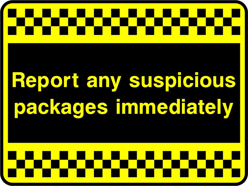 Report any suspicious packages immediately. Sign