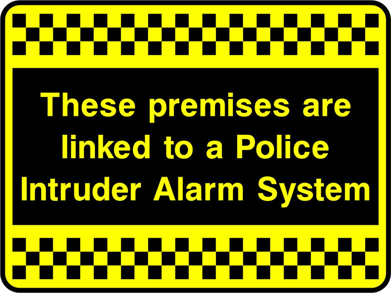 These premises are linked to a Police Intruder Alarm System. Sign