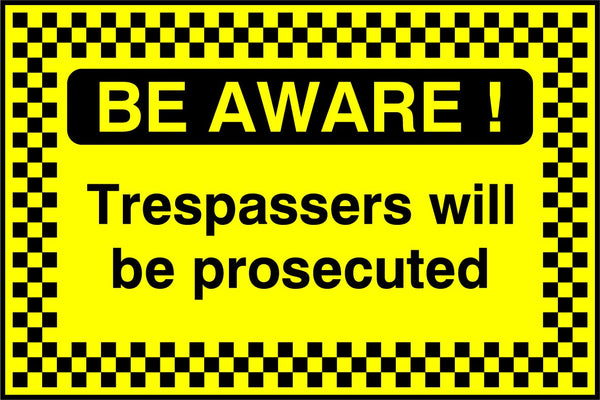 BE AWARE! Trespssers will be prosecuted. Sign