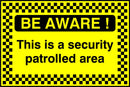 BE AWARE! This is a security patrolled area. Sign