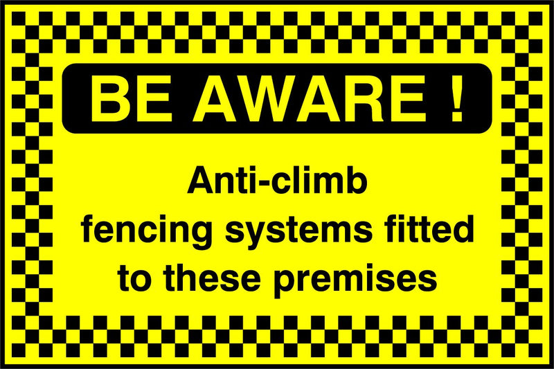 BE AWARE! Anti-climb fencing systems to these premises. Sign
