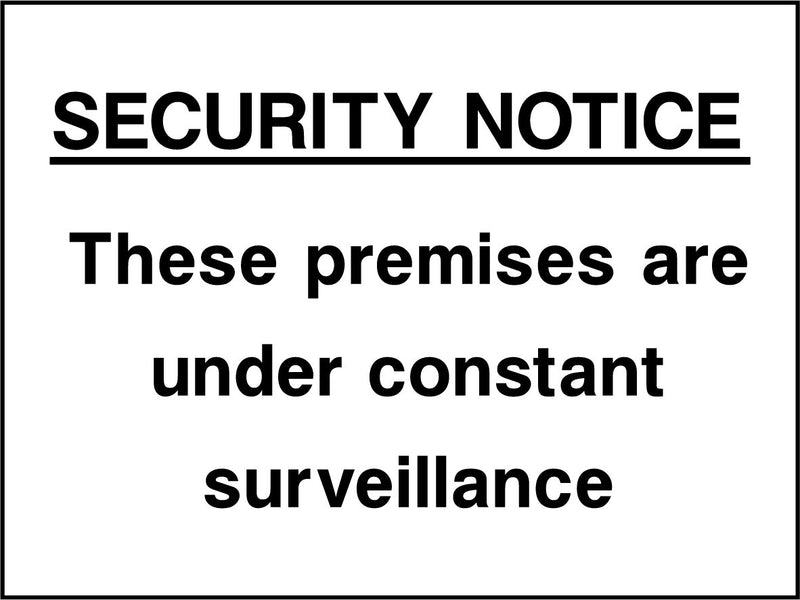 SECURITY NOTICE. These premises are under constant surveilance. Sign