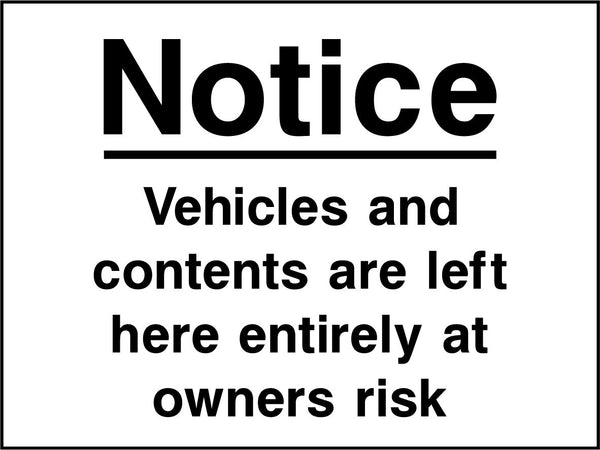 Notice. Vehicles and contents are left here entirely at owners risk. Sign