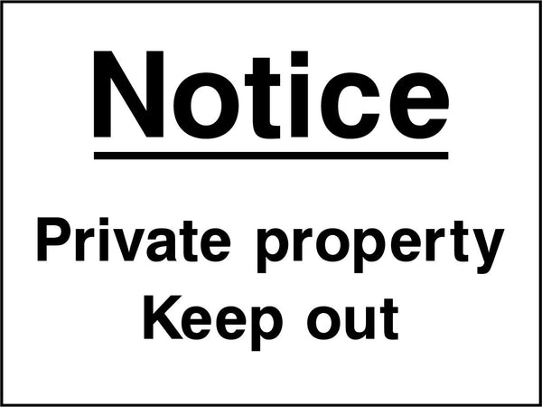 Notice. Private peoperty. Keep out. Sign