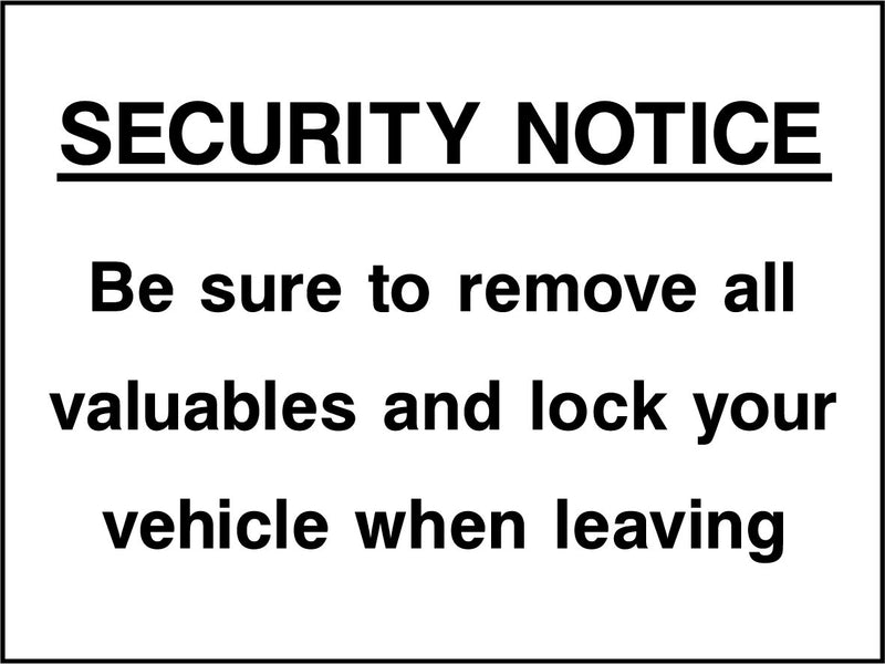 SECURITY NOTICE. Be sure to remove all valuables and lock your vehicle when leaving. Sign