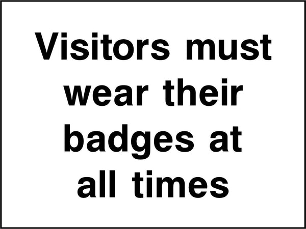 Visitors must wear their badges at all times. Sign
