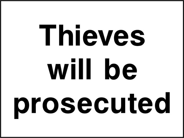 Thieves will be prosecuted. Sign