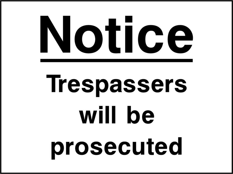 Notice. Trespassers will be prosecuted. Sign