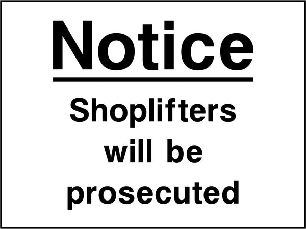 Notice. Shoplifters will be prosecuted. Sign